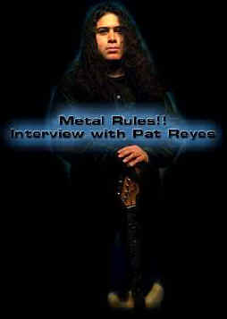 Metal Rules!! Interview with Pat Reyes