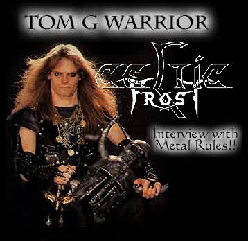 Metal Rules!! Interview with Tom G. of Celtic Frost (this picture is totally classic!)
