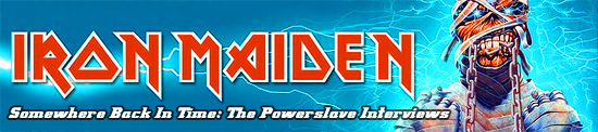 IRON MAIDEN - Powerslave interviews