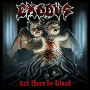exodus - let there be blood.jpg