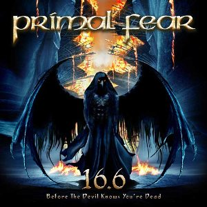 PRIMAL FEAR - 16.6 (Before the Devil Knows Youre Dead)