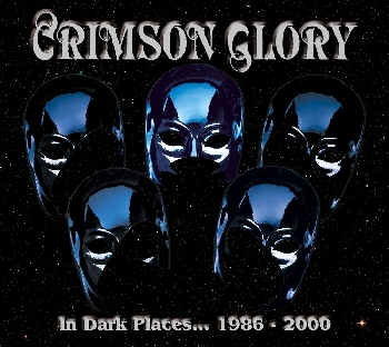 "Crimson Glory  ""In Dark Places…1986-2000"""
