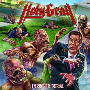 "HOLY GRAIL's debut release, ""Improper Burial"""
