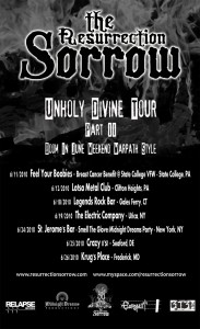 THE RESURRECTION SORROW Unholy Divine Tour Part II: Doom In June Weekend Warpath Style
