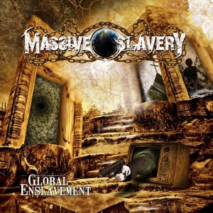 "MASSIVE SLAVERY ""Global Enslavement"""