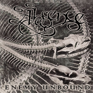 THE ABSENCE - 'Enemy Unbound'