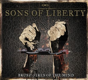 "Sons of Liberty ""Brush-Fires of The Mind"""