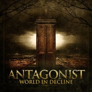 ANTAGONIST - World In Decline