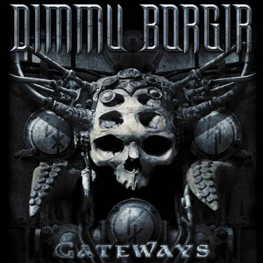 "DIMMU BORGIR: ""GATEWAYS"" SINGLE. ""Gateways,"" the single off the new album by"