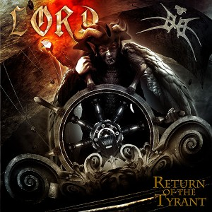 LORD - 'Return Of The Tyrant'
