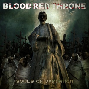 BLOOD RED THRONE's 2009 album, SOULS OF DAMNATION