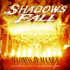 Shadows Fall - NEW DVD/CD 'MADNESS IN MANILA'