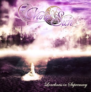 "Violet Sun -  ""Loneliness In Supremacy""released November 19, 2010"