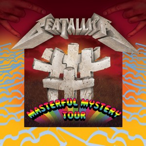 BEATALLICA CONTINUES THEIR MASTERFUL MYSTERY TOUR AND LAUNCH AN IMPENDING VINYL CAMPAIGN