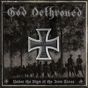 "GOD DETHRONED - ""Under The Sign Of The Iron Cross"""