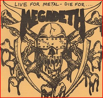 Live for Metal...Die for Megadeth!
