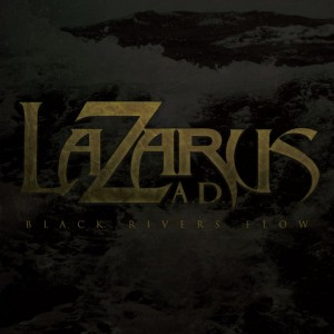 LAZARUS AD - Black Rivers Flow