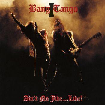 Bang Tango - Aint No Jive Live!