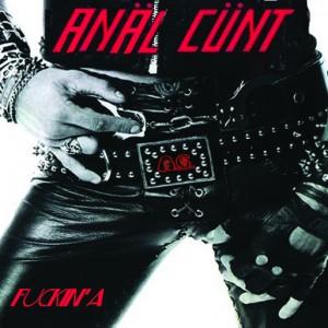 ANAL CUNT - 'Fuckin' A'