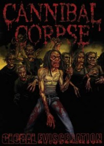 "CANNIBAL CORPSE: ""Global Evisceration"""