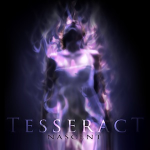 "TESSERACT ""Nascent"""