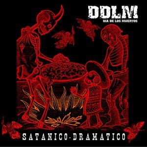 DÍA DE LOS MUERTOS - Satánico Dramático