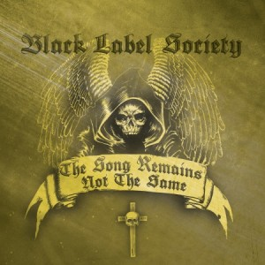 BLACK LABEL SOCIETY 'The Song Remains Not The Same'