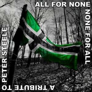 """All For None, None For All: A Tribute to Peter Steele"""