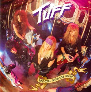 "TUFF ""What Comes Around Goes Around"" released May 1991"