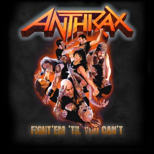 ANTHRAX - Fight 'em