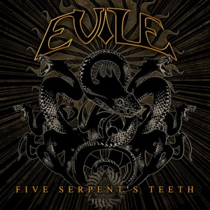 "EVILE ""FIVE SERPENT'S TEETH"""