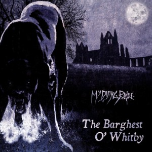 MY DYING BRIDE 'THE BARGHEST O' WHITBY'