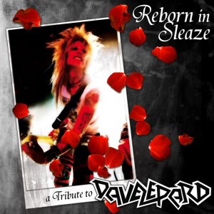 """Reborn In Sleaze: A Tribute To Dave Lepard"""