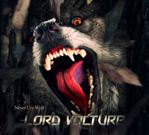 Lord Volture - 'Never Cry Wolf'