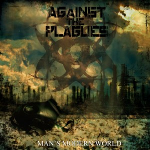 "Against The Plagues ""Man's Modern World"""