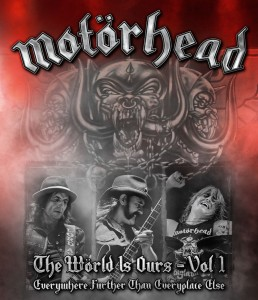 January 24th Motörhead Music/UDR is proud to present: The Wörld Is Ours-Vol 1 - Everywhere Further Than Everyplace Else