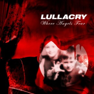 Lullacry: Where Angels Fear