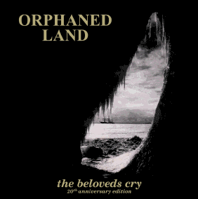 "Orphaned Land ""The Beloveds Cry - 20th Anniversary Edition"""