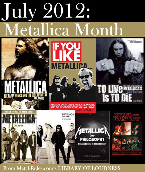 "July 2012 is ""Metallica Month"" In Metal-Rules.com's Library of Loudness"
