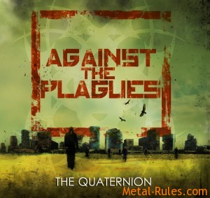 "Against The Plagues - ""The Quaternion"""
