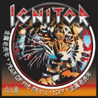 Ignitor - Year Of The Metal Tiger