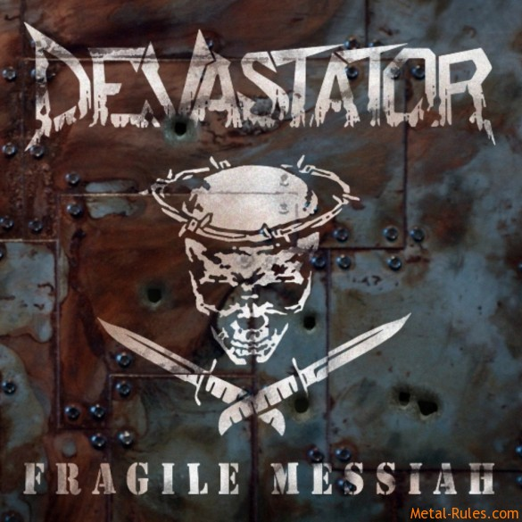 Devastator -  FRAGILE MESSIAH