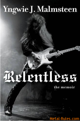 YNGWIE MALMSTEEN - RELENTLESS THE MEMOIR!