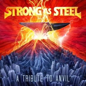 STRONG AS STEEL - A TRIBUTE TO ANVIL
