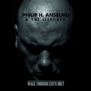 Phil Anselmo - Walk Thru Exits Only