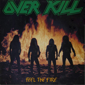 Overkill- Feel The Fire