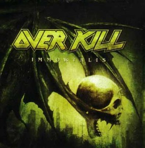 Overkill- Immortalis