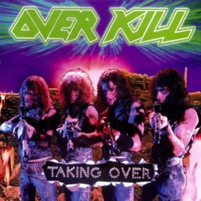 Overkill- Taking OVer