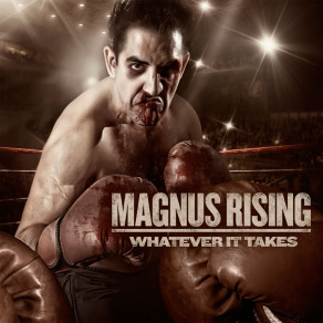 MAGNUS RISING - Whatever It Takes