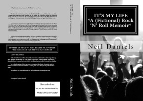It's My Life: A (Fictional) Rock 'N' Roll Memoir By Neil Daniels Published by Createspace